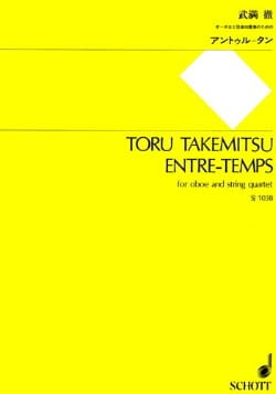 Toru Takemitsu - Entre-Temps - Oboe And String Quartet - Score + Parts - Partition - di-arezzo.fr