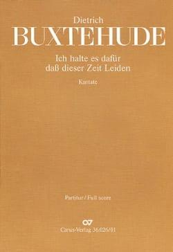 Dietrich Buxtehude - Ich halte es dafür dass dieser Zeit Leiden - Partition - di-arezzo.fr