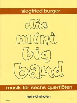Siegfried Burger - Die Mini Big Band - 6 Flöten - Sheet Music - di-arezzo.com