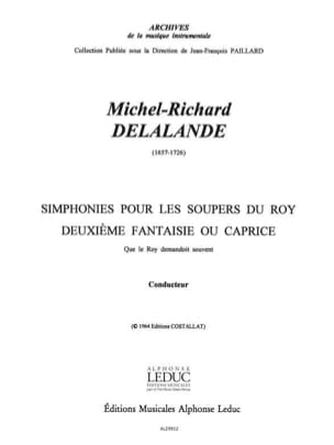 Michel-Richard Delalande - Symphonies for the Soupers du Roy - 2nd Fantasy Caprice- Conductor and Parties - Sheet Music - di-arezzo.com