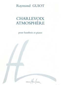 Raymond Guiot - Charlevoix atmosphère - Partition - di-arezzo.fr
