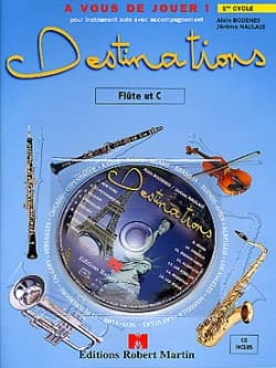 Bodenes Alain / Naulais Jérôme - Destinations - 1st cycle - Flute - Sheet Music - di-arezzo.co.uk