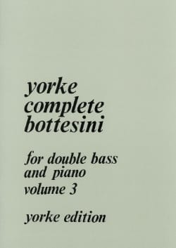 Giovanni Bottesini - Yorke Complete Bottesini Volume 3 - Partition - di-arezzo.fr