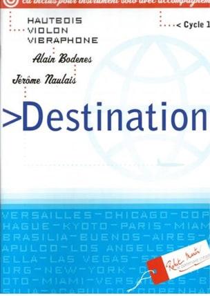 Bodènes Alain / Naulais Jérôme - Destinations - Hautbois ou violon, vibraphone - Partition - di-arezzo.fr