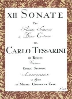 Carlo Tessarini - 12 Sonate per flauto traversié, op. 2 / 6 Sonate a violino o flauto cemb. op. 14 - Partition - di-arezzo.fr