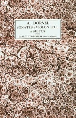 Antoine Dornel - Sonates à violon seul et Suites pour la flûte traversière avec la basse, op. 2 - Partition - di-arezzo.fr