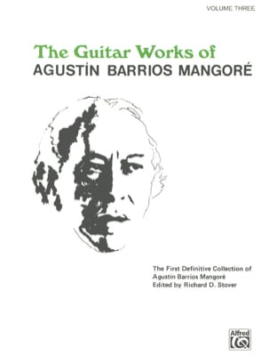 Mangore Agustin Barrios - The Guitar Works Volume 3 - Sheet Music - di-arezzo.co.uk