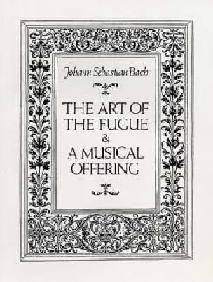 BACH - The Art of the Fugue and A Musical Offering - Full Score - Partition - di-arezzo.fr