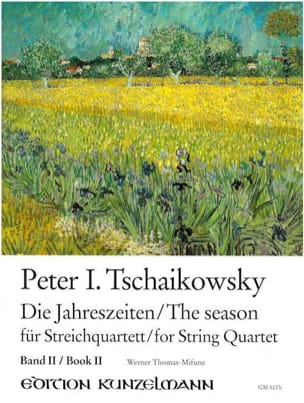 Piotr Illitch Tchaïkovski - The Seasons, Volume 2 – String quartet - Partition - di-arezzo.fr