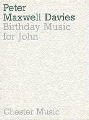 Davies Peter Maxwell - Birthday music for John – Score - Partition - di-arezzo.fr