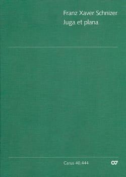 Franz Xaver Schnizer - Juga et Plana – Partitur - Partition - di-arezzo.fr
