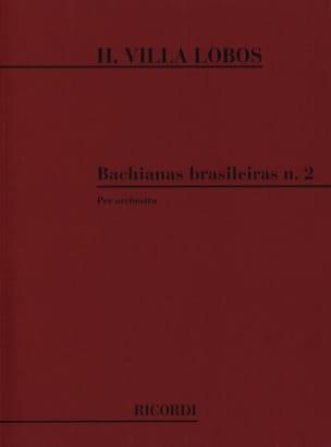 Heitor Villa-Lobos - Bachianas brasileiras n° 2 – Conducteur - Partition - di-arezzo.fr
