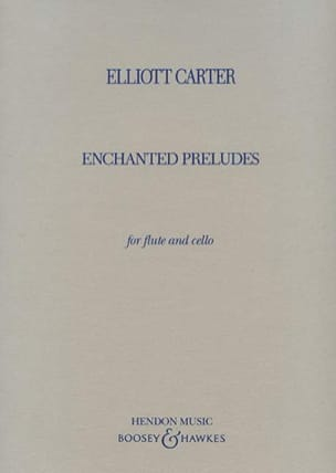 Elliott Carter - Enchanted preludes – Flute and cello - Partition - di-arezzo.fr