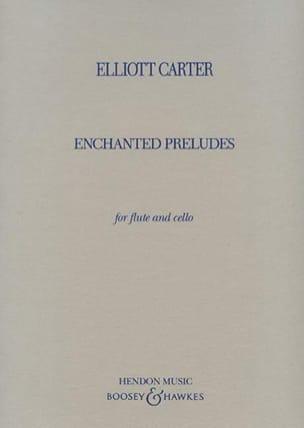 Enchanted preludes - Flute and cello Elliott Carter laflutedepan