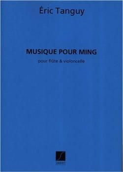 Eric Tanguy - Musique pour Ming - Flûte et Violoncelle - Partition - di-arezzo.fr