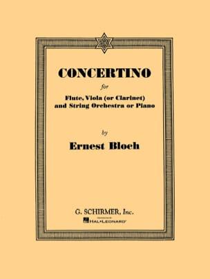Ernest Bloch - Concertino -Flute, viola clarinet piano - Partition - di-arezzo.fr
