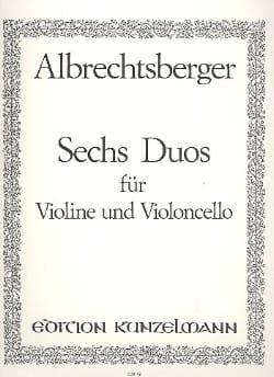 Johann Georg Albrechtsberger - 6 Duos – Violine Violoncello - Partition - di-arezzo.fr