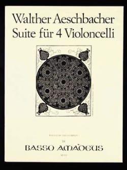 Walther Aeschbacher - Suite pour 4 violoncelles - Partition - di-arezzo.fr