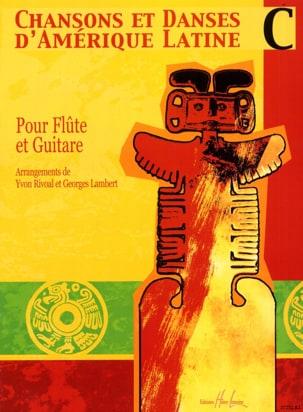 Rivoal Yvon / Lambert Georges - Chansons et danses d'Amérique latine - Volume C - Partition - di-arezzo.fr