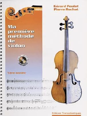 Poulet Gérard / Rochat Pierre - My first violin method - 1st year - Sheet Music - di-arezzo.co.uk