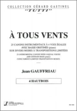 Jean Gauffriau - A Tous Vents - 25 Canons Has 4 Equal Voices and Low Obstinate / 4 Oboes - Partition - di-arezzo.co.uk