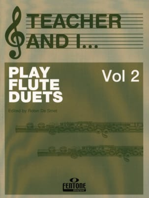 Robin de Smet - Teacher and I ... Play flute duets - Volume 2 - Partition - di-arezzo.fr