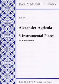 5 Instrumental pieces -3 instruments Alexander Agricola laflutedepan