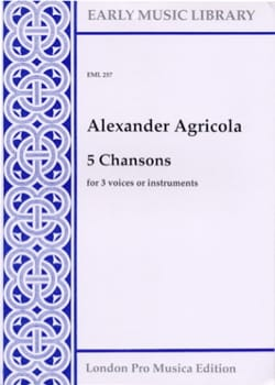 5 Chansons - 3 voices or instruments Alexander Agricola laflutedepan