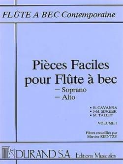 Cavanna Bernard / Singier Jean-Marc / Tallet Marc - Pièces faciles pour flûte à bec - Volume 1 - Partition - di-arezzo.fr