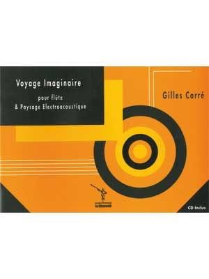 Gilles Carré - Voyage imaginaire - Partition - di-arezzo.fr