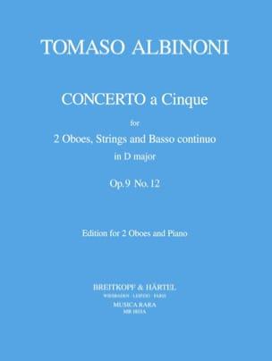 Tomaso Albinoni - Concerto a 5 op. 9 n° 12 D maj. -2 Oboes piano - Partition - di-arezzo.fr