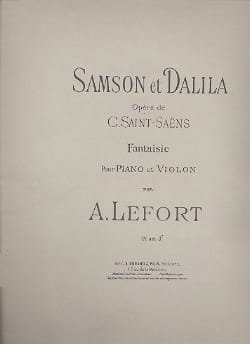 Saint-Saëns Camille / Lefort A. - Fantaisie, Samson et Dalila - Partition - di-arezzo.fr