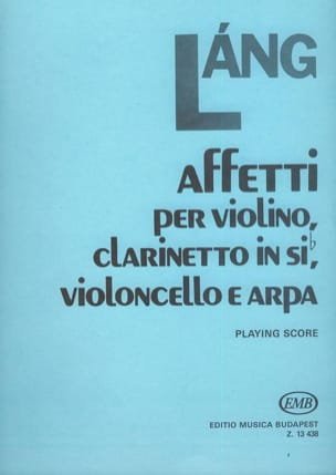 Affetti - Playing Score - Istvan Lang - Partition - laflutedepan.com