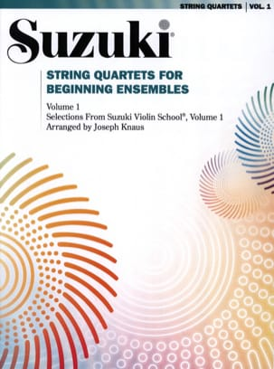 Suzuki S. / Joseph Knaus - String Quartet For Beginning Ensembles Volume 1 - Partition - di-arezzo.fr