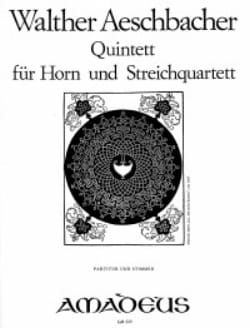 Walther Aeschbacher - Quintett for Horn u. Streichquartett- Partitur Stimmen - Sheet Music - di-arezzo.co.uk