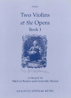 Rennie Michael / Granville Walker - Two violins at the opera – Book 1 - Partition - di-arezzo.fr