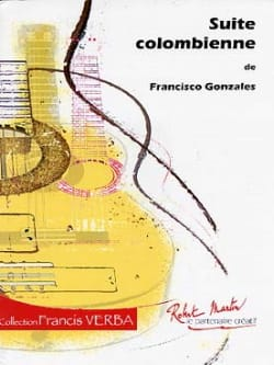 Suite Colombienne Francisco Gonzalez Partition Guitare - laflutedepan