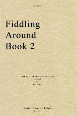 Bill Thorp - Fiddling Around, Book 2 - 2 Violins - Partition - di-arezzo.fr