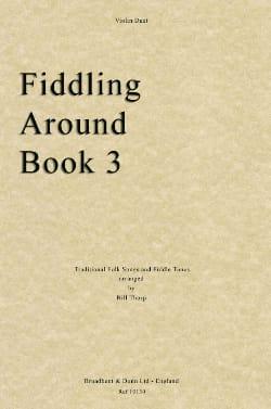 Bill Thorp - Fiddling Around, Book 3 - 2 Violins - Partition - di-arezzo.fr