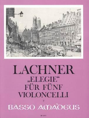 Franz Lachner - Elegie op. 160 für 5 Violoncelli - Partition - di-arezzo.fr