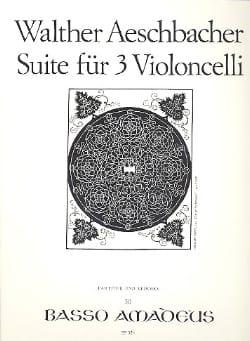Suite pour 3 violoncelles - Walther Aeschbacher - laflutedepan.com