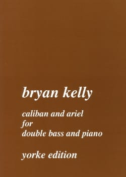 Caliban and Ariel for double bass and piano Bryan Kelly laflutedepan