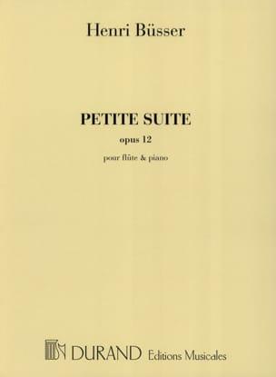 Henri Busser - Petite Suite Opus 12 - Partition - di-arezzo.fr