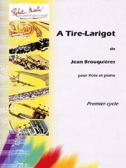 A Tire-Larigot - Jean Brouquières - Partition - laflutedepan.com