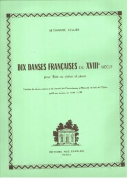 Alexandre Cellier - 10 French Dances of the 18th Century - Flute or Violin - Sheet Music - di-arezzo.co.uk