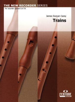 James Duncan Carey - Trains - recorder quartet - Sheet Music - di-arezzo.co.uk