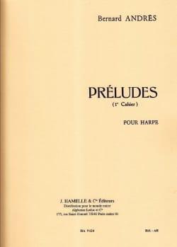 Préludes - 1er Cahier Bernard Andrès Partition Harpe - laflutedepan