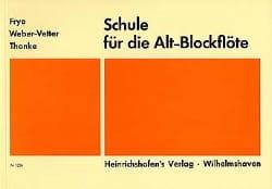 Frye Karl / Weber-Vetter Veronika / Thonke Gisela - Schule für die Altblockflöte - Partitura - di-arezzo.es