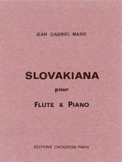 Jean Gabriel-Marie - Slovakiana - flute and piano - Sheet Music - di-arezzo.co.uk