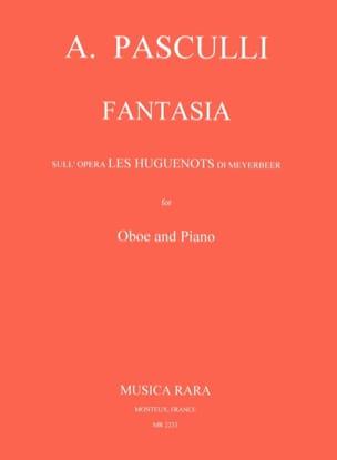 Antonino Pasculli - Fantasia sull'opera The Huguenots di Meyerbeer - Sheet Music - di-arezzo.com